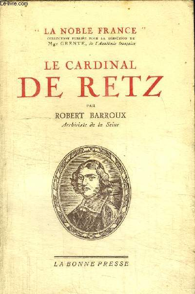 LE CARDINAL DE RETZ / COLLECTION LA NOBLE FRANCE