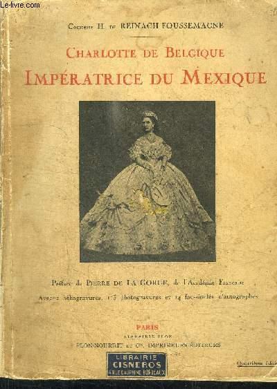 CHARLOTTE DE BELGIQUE - IMPERATRICE DU MEXIQUE  / 4e EDITION