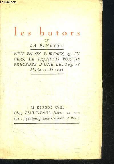 LES BUTORS - LA FINETTE - PIECE EN SIX TABLEAUX ET EN VERS + LETTRE A MADAME SIMONE