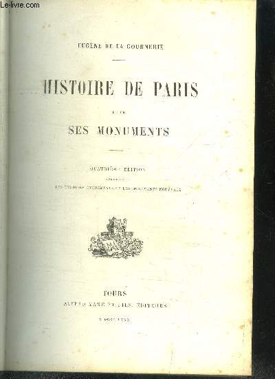 HISTOIRE DE PARIS ET SES MONUMENTS / 4e EDITION