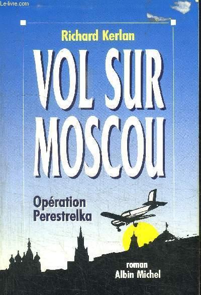 VOL SUR MOSCOU - OPERATION PERESTRELKA