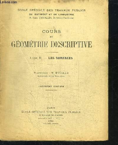 COURS DE GEOMETRIE DESCRIPTIVE - LIVRE II - LES SURFACES / 3e EDITION