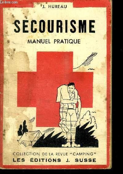 SECOURISME - MANUEL PRATIQUE / COLLECTION DE LA RVUE CAMPING