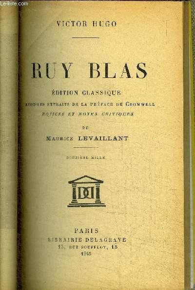 RUY BLAS - EDITION CLASSIQUE AVEC DES EXTRAITS DE LA PREFACE DE CROMWELL