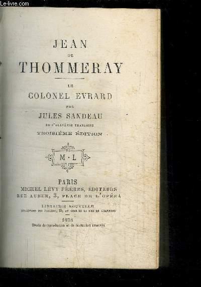 JEAN DE THOMMERAY - LE COLONEL EVRARD / 3e EDITION