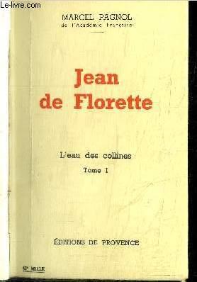 JEAN DE FLORETTE - L'EAU DES COLLINES - TOME 1