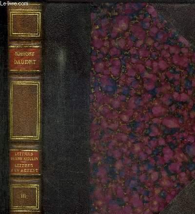 LETTRES DE MON MOULIN - IMPRESSIOSNS ET SOUVENIRS 1873 + LETTRES A UN ABSENT/ TOME III DE LA COLLECTION OEUVRES COMPLETES ILLUSTREES -