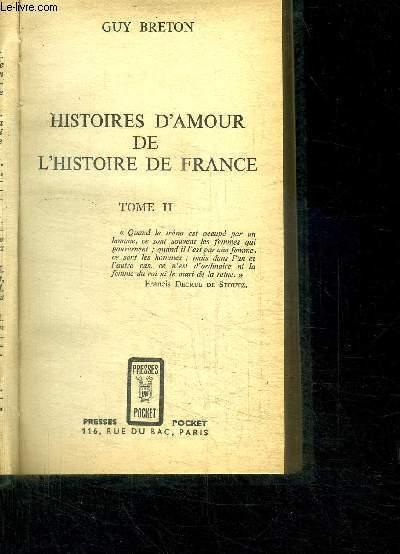 HISTOIRES D'AMOUR DE L'HISTOIRE DE FRANCE - TOME II