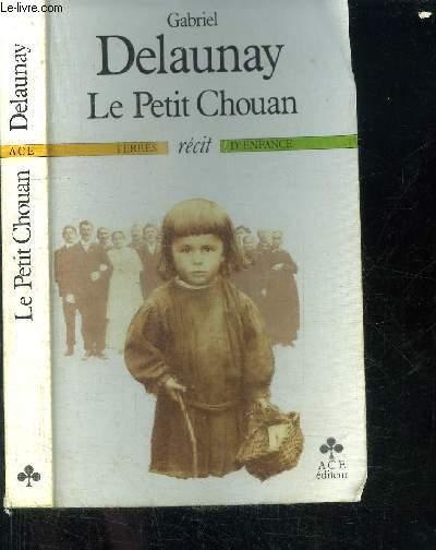 LE PETIT CHOUAN / COLLECTION TERRES D'ENFANCE