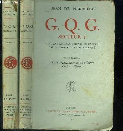 G.Q.G. SECTEUR 1 - TROIS ANS AU GRAND QUARTIER GENERAL PAR LE REDACTEUR DU COMMUNIQUE - TOME 1 + 2 EN 2 VOLUMES