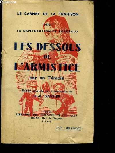 LES DESSOUS DE L'ARMISTICE PAR UN TEMOIN / LA CAPITULATION DE BORDEAUX