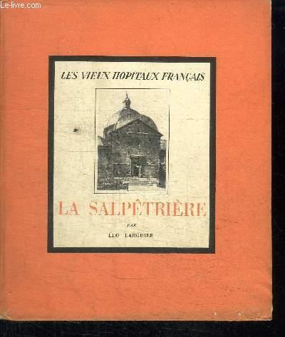 LA SALPETRIERE / COLLECTION LES VIEUX HOPITAUX DE FRANCE