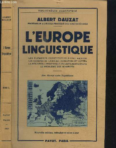 L'EUROPE LINGUISTIQUE - LES ELEMENTS CONSTITUTIFS D'UNE NATION - LES GROUPES DE LANGUES; EVOLUTION ET LUTTES - LA SITUATION LINGUISTIQUE DES DIFFERENTS ETATS - LE PROBLEME DES MINORITES