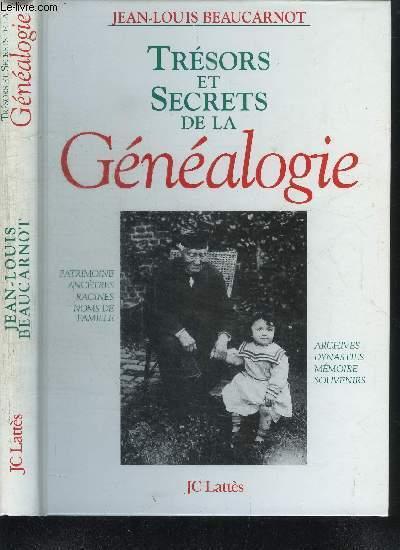 TRESORS ET SECRETS DE LA GENEALOGIE - MEMOIRE PATRIMOINE NOMS DE FAMILLE ANCETRES RACINES ARCHIVES SOUVENIRS DYNASTIES