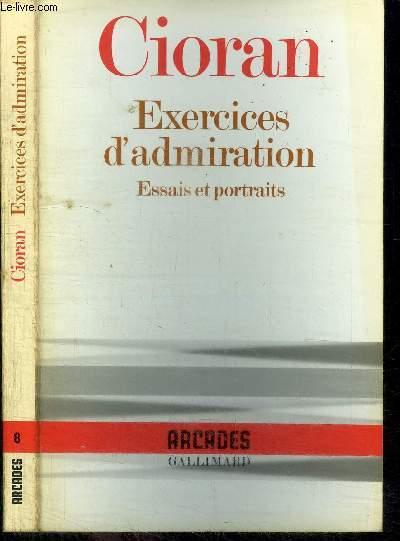 EXERCICES D'ADMINISTRATION - ESSAIS ET PORTRAITS / COLLECTION ARCADES N° 8