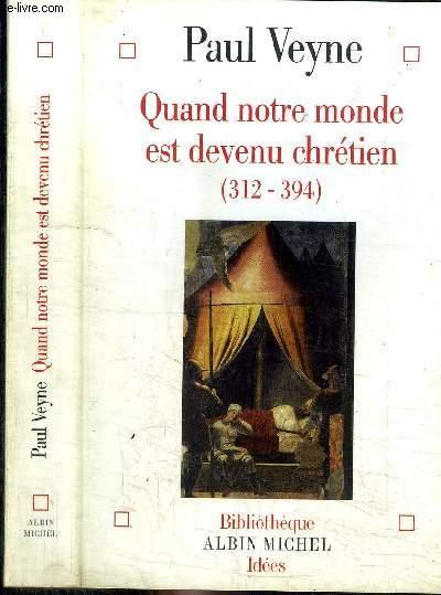 QUAND NOTRE MONDE EST DEVENU CHRETIEN (312-394) / COLLECTION IDEES