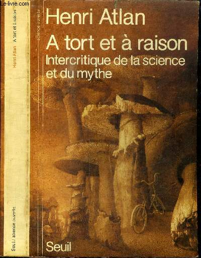 A TORT ET A RAISON - INTERCRITIQUE DE LA SCIENCE ET DU MYTHE