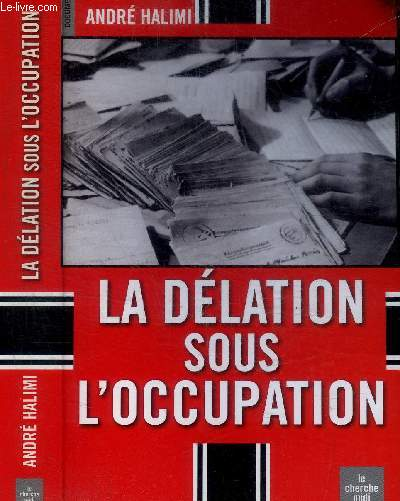 LA DELATION SOUS L'OCCUPATION / COLLECTION DOCUMENTS