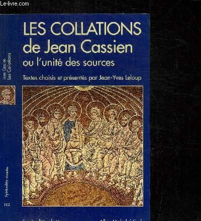LES COLLATIONS DE JEAN CASSIEN OU L'UNITE DES SOURCES / COLLECTION SPIRITUALITES CHRETIENNES