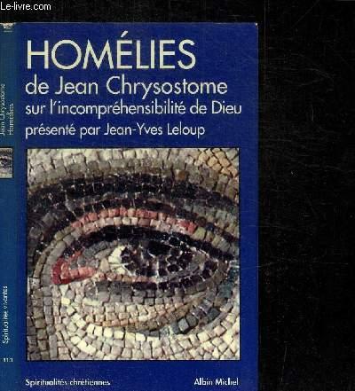 HOMELIES DE JEAN CHRYSOSTOME SUR L'INCOMPREHENSIBILITE DE DIEU / COLLECTION SPIRITUALITES CHRETIENNES N°113