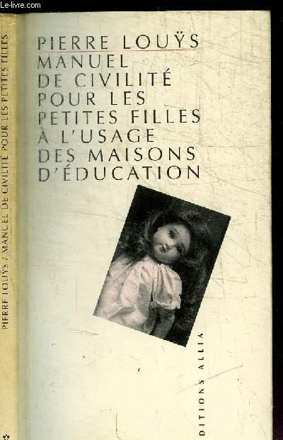 MANUEL DE CIVILITE POUR LES PETITES FILLES A L'USAGE DES MAISONS D'EDUCATION