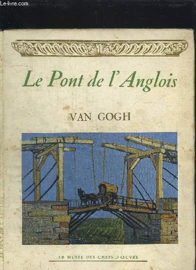 LE PONT DE L'ANGLOIS - VAN GOGH