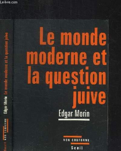 LE MONDE MODERNE ET LA QUESTIONN JUIVE / COLLECTION NON CONFORME