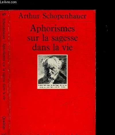 APHORISMES SUR LA SAGESSE DANS LA VIE / COLLECTION QUADRIGE N°45