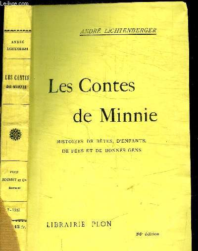 LES CONTES DE MINNIE - HISTOIRES DE BETES, D'ENFANTS, DE FEES ET DE BONNES GENS / 36e EDITION