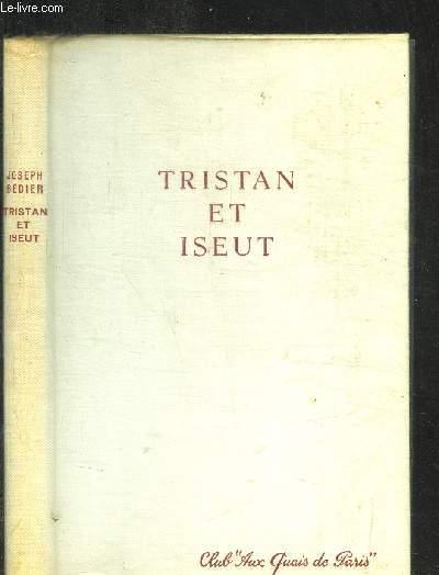 LE ROMAN DE TRISTAN ET ISEUT / COLLECTION CLUB AUX QUAIS DE PARIS