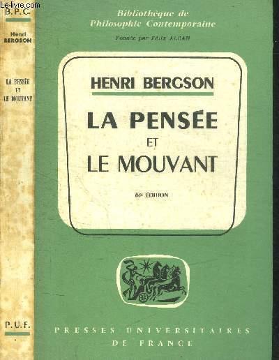 LA PENSEE ET LE MOUVANT - ESSAIS ET CONFERENCES / COLLECTION BIBLIOTHEQUE DE PHILOSOPHIE CONTEMPORAINE - 63e EDITION