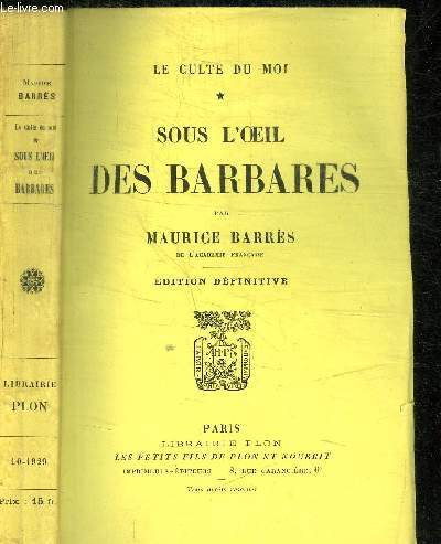 SOUS L'OEIL DES BARBARES / LE CULTE DU MOI