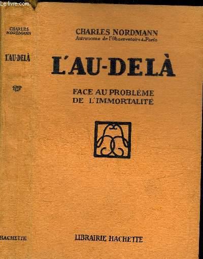 L'AU-DELA - FACE AU PROBLEME DE L'IMMORTALITE