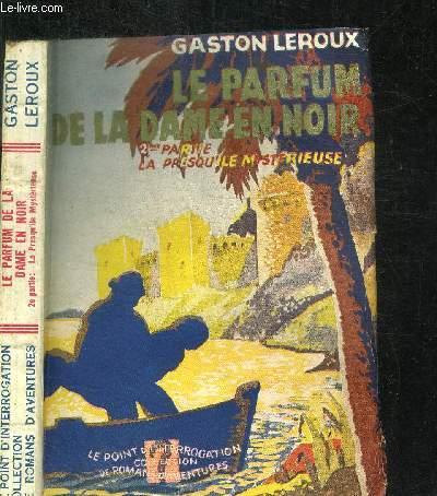 LE PARFUM DE LA DAME EN NOIR - 2e PARTIE : LA PRESQU'ILE MYSTERIEUSE / COLLECTION LE POINT D'INTERROGATION