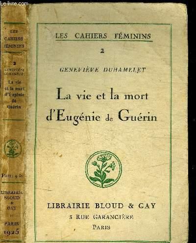 LA VIE ET LA MORT D'EUGENIE GUERIN - LES CAHIERS FEMININS 2