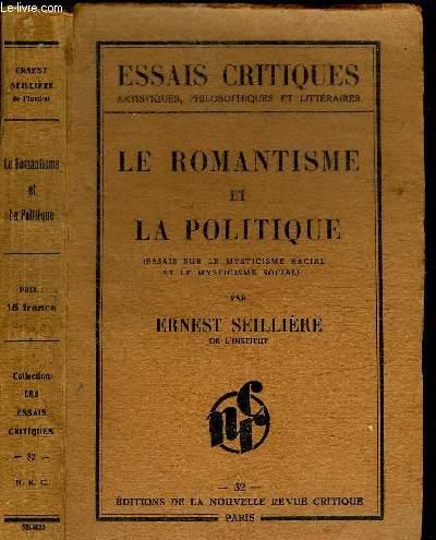 LE ROMANTISME ET LA POLITIQUE (ESSAIS SUR LE MYSTICISME RACIAL ET LE MYSTICISME SOCIAL) / COLLECTION ESSAIS CRITIQUE N°32