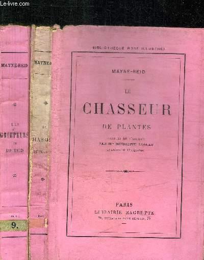LE CHASSEUR DE PLANTES + LES GRIMPEURS DE ROCHERS / COLLECTION BIBLIOTHEQUE ROSE ILLUSTREE