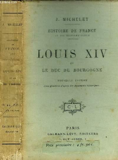 LOUIS XIV ET LE DUC DE BOURGOGNE - HISTOIRE DE FRANCE AU DIX-HUITIEME SIECLE