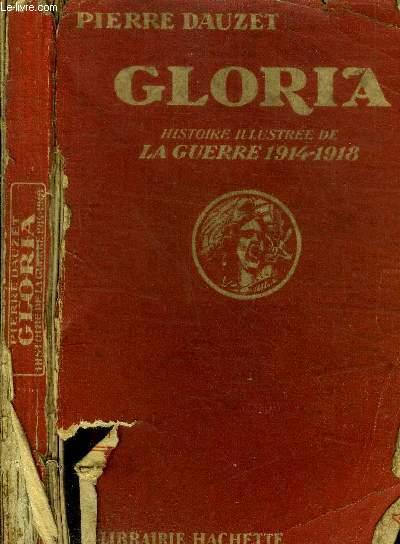 GLORIA - HISTOIRE ILLUSTREE DE LA GUERRE 1914-1918