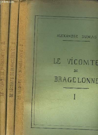 LE VICOMTE DE BRAGELONNE 3 VOL.