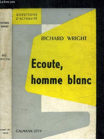 ECOUTE, HOMME BLANC / COLLECTION QUESTIONS D'ACTUALITE