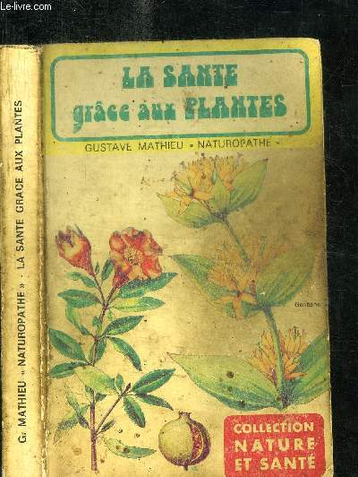 LA SANTE GRACE AUX PLANTES / COLLECTION NATURE ET SANTE