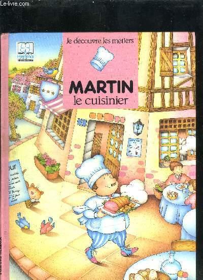 MARTIN LE CUISINIER / COLLECTION JE DECOUVRE LES METIERS