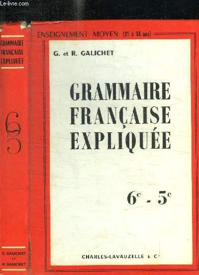 GRAMMAIRE FRANCAISE EXPLIQUEE 6e-5e / ENSEIGNEMENT  MOYEN (11 à 14 ANS) / 9e EDITION