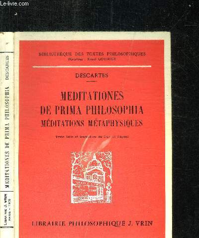 MEDITATIONES DE PRIMA PHILOSOPHIA - MEDITATIONS METAPHYSIQUES /COLLECTION BIBLIOTHEQUE DES TEXTES PHILOSOPHIQUES