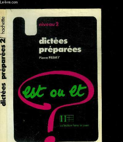 DICTEES PREPAREES - EST OU ET - NIVEAU 2 / COLLECTION FAIRE LE POINT