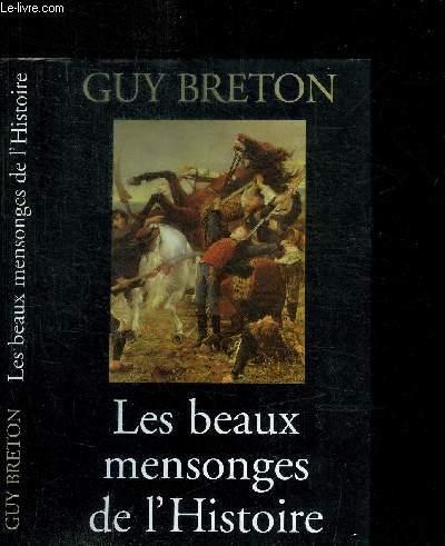 LES BEAUX MENSONGES DE L'HISTOIRE