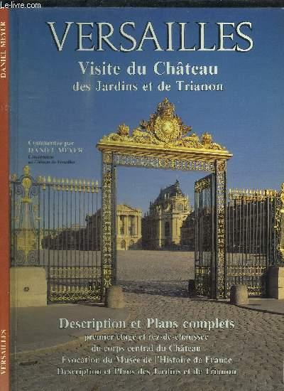 VERSAILLES - VISITE DU CHATEAU DES JARDINS ET DE TRIANON - DESCRIPTION ET PLANS COMPLETS