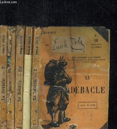 LA DEBACLE - TOME 1 à 5 EN 5 VOL. / LES ROUGON-MACQUART
