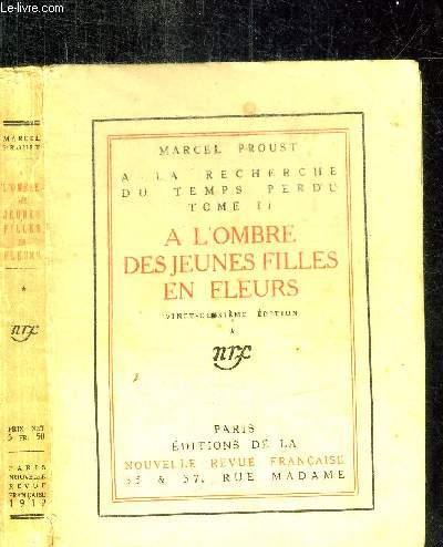 A L'OMBRE DES JEUNES FILLES EN FLEURS - A LA RECHERCHE DU TEMPS PERDU - TOME II / 22e EDITION